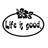 Life Is Good Die Cut Vinyl Decal PV344