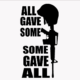 Some Gave All Die Cut Vinyl Decal PV1313