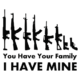 You Have Your Family I Have Mine Guns Die Cut Vinyl Decal PV2064