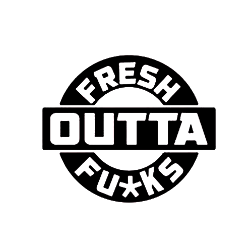 Fresh Outta Fu*cks Die Cut Vinyl Decal pv3001